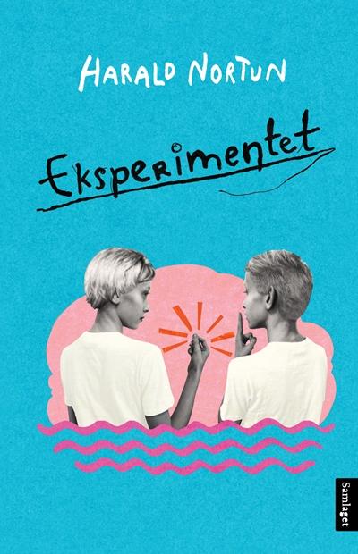 Eksperimentet  av Harald Nortun