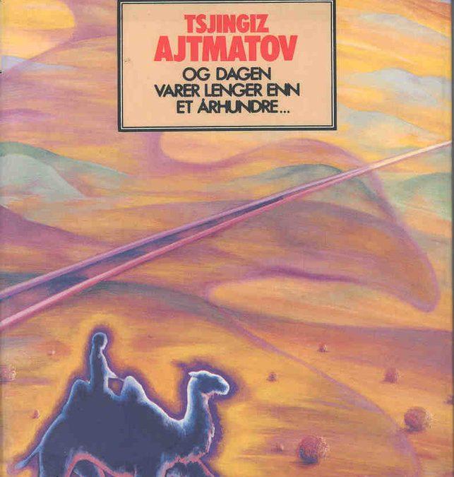 Tsjingis Ajtmatov – en av de virkelig store fortellere