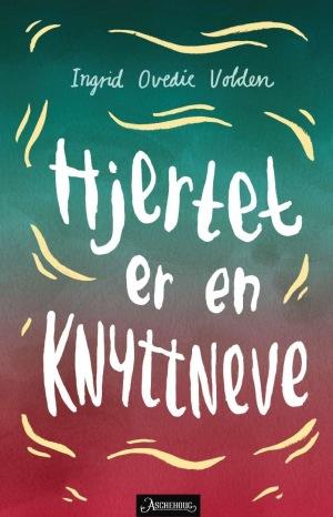 Hjertet er en knyttneve av Ingrid Ovedie Volden